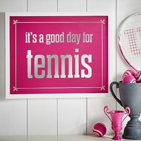 It's A Good Day For Tennis Gallery Frame