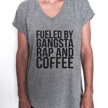 fueled by gangsta rap and coffee Triblend Ladies V-neck T-shirt women hipster funny gift present bestfriend friend girls BFF gym workout