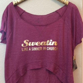 Sweatin Like a Sinner In Church - High Low Shirt - Ruffles with Love