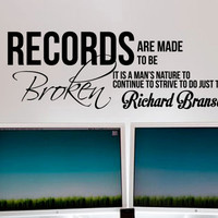 """Richard Branson Inspirational Wall Decal """"Records are made to be broken"""" 46 x 16 inches"""
