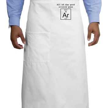 All of the Good Science Puns Argon Adult Bistro Apron