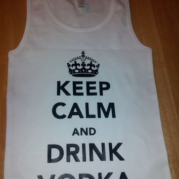 Keep Calm and Drink Vodka - Tank Top