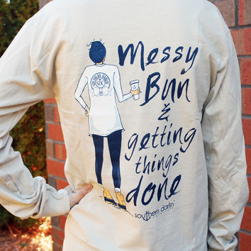 Messy Bun & Getting Things Done Southern Darlin' Long Sleeve T-shirt