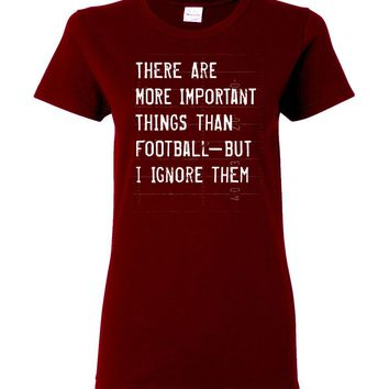 Women's Funny Football T-Shirt (More Important Things)