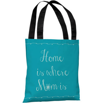 """""""Home Is Where Mom Is"""" 18""""x18"""" Tote Bag by OneBellaCasa"""
