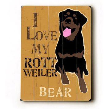 Personalized Love My Rottweiler Wood Sign