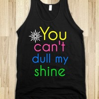 You can't dull my shine - Dani's Boutique