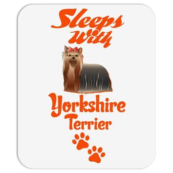 Sleeps With Yorkshire Terrier Mousepad