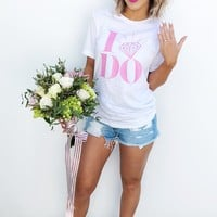 PREORDER: I DO Tee: White/Pink