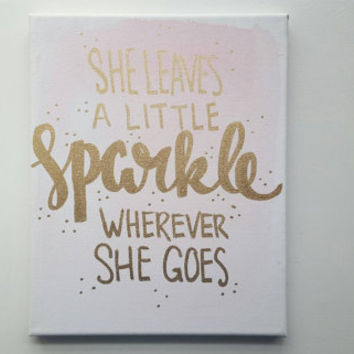 She Leaves A Little Sparkle Wherever She Goes Canvas Quote Art Quotes on Canvas Nursery Home Dorm Office Decor Wall Hanging Baby Shower