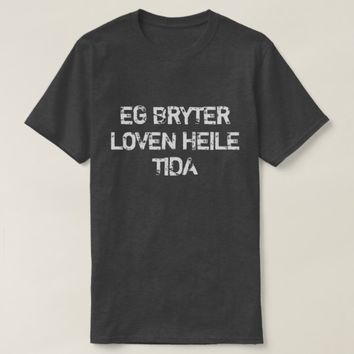 I break the law all the time in Norwegian black T-Shirt