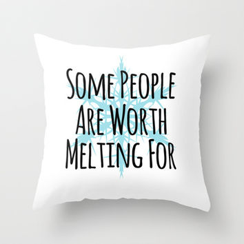 Some People Are Worth Melting For- Frozen (Olaf) Throw Pillow by Lauren Ward