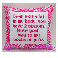 Funny Cross Stitch Pillow Quote Pink Pillow Fat To by NeedleNosey