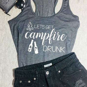 Lets Get Campfire Drunk Tank Top