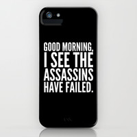Good morning, I see the assassins have failed. (Black) iPhone & iPod Case by CreativeAngel