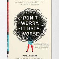 Don't Worry, It Gets Worse By Alida Nugent - Assorted One