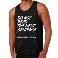 Men's Tank Top Do Not Read The Next Sentence Humor Top