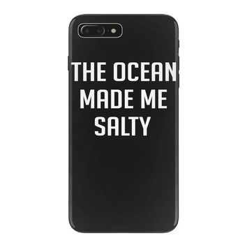 The Ocean Made Me Salty iPhone 7 Plus Case