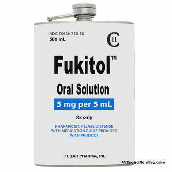 Funny Sarcastic FUKITOL Oral Solution Flask ~ Just What The Doctor Ordered!