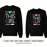 365 In Love His and Her I Love This Guy and Girl Matching Sweatshirts for Couples