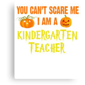 'I'm A Kindergarten Teacher Funny Halloween T-Shirt' T-Shirt by hillsanty