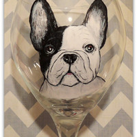Hand Painted French Bulldog Wine Glass, All you need is Love...and a Frenchie!