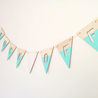 FUCK OFF -  Dip dyed green wood garland cool party modern minimalist wall decoration hipster pennant bunting banner flags