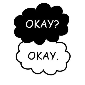 TFIOS Okay? Okay. Clouds - or CUSTOM Text! Decal Sticker