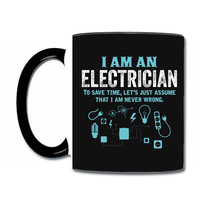 I Am An Electrician... Coffee & Tea Mug
