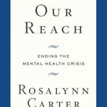 Within Our Reach: Ending the Mental Health Crisis: Within Our Reach