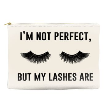 I'm not perfect, but my lashes are - Makeup Pouch