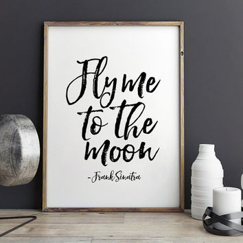 FRANK SINATRA PRINT,Fly Me To The Moon,Love Sign,Gift For Boyfriend,Gift Idea,Love Sign,Inspirational Quote,Wall Art,Quote print,Instant