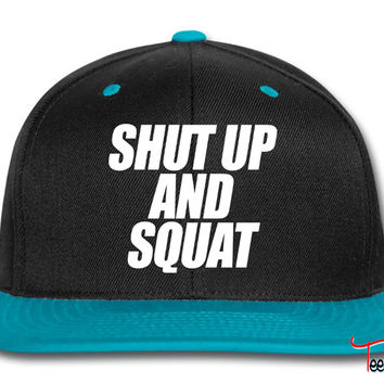 Shut Up And Squat squat Snapback