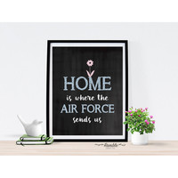 Home Is Where The Air Force Sends Us - chalkboard style military art print