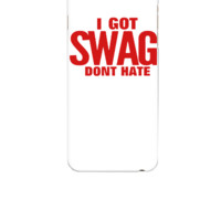 I GOT SWAG DON'T HATE - iphone 6 Case