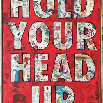 Hold your head up original pop art mixed media collage