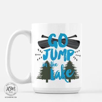 Go Jump In The Lake - Mug