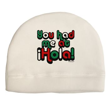 You Had Me at Hola - Mexican Flag Colors Adult Fleece Beanie Cap Hat by TooLoud