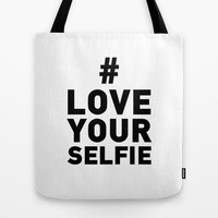 Love your selfie Tote Bag by Deadly Designer