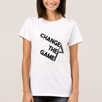 Change the Game Women's T-Shirt. T-Shirt