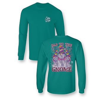 Sassy Frass Bad to the Gnome Long Sleeve Bright Girlie T Shirt