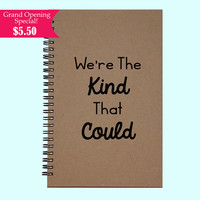 We're The Kind That Could - Journal, Book, Custom Journal, Sketchbook, Scrapbook, Extra-Heavyweight Covers
