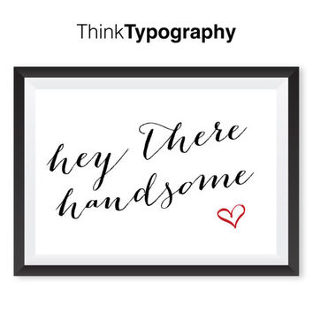hello handsome print, quote art, art prints, home decor, wall art prints, hello handsome poster, wall art home decor