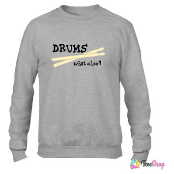 Drums, what else_ Crewneck sweatshirtt