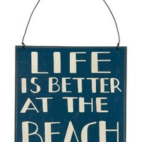 """""""Life is Better at the Beach"""" Wood Decorative Hanging Sign 7-in x 7-in (Blue, White)"""