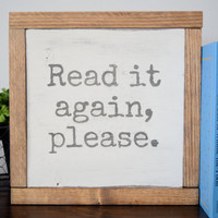 Read it Again, Please sign. Handpainted, Distressed Small Wooden Sign. Perfect for Home Library or Classroom. gift for child!