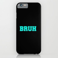 BRUH iPhone & iPod Case by McKenzie Nickolas (kenzienphotography)