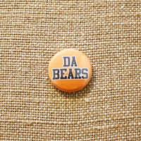 "Da Bears 1"" Button Pinback Badge Chicago Football SNL"