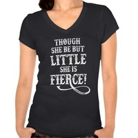 Though She Be But Little Tshirts