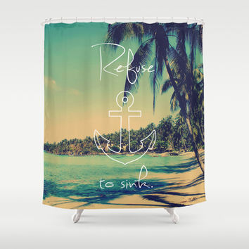 Refuse to Sink Anchor Vintage Summer Beach Shower Curtain by RexLambo